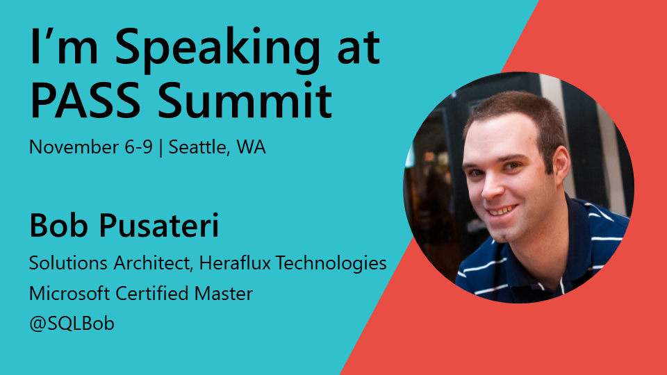 Presenting Two Sessions at PASS Summit 2018!